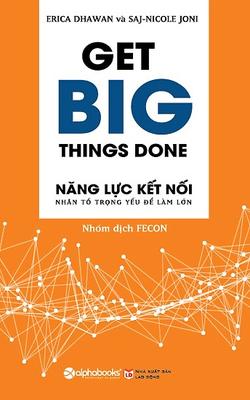 Get big things done - Năng lực kết nối