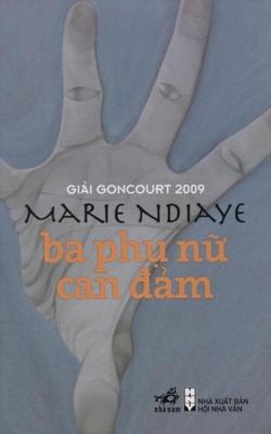 Ba Phụ Nữ Can Đảm (Tác Phẩm Đạt Giải Goncourt 2009)