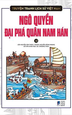 Truyện Tranh Lịch Sử Việt Nam - Ngô Quyền Đại Phá Quân Nam Hán