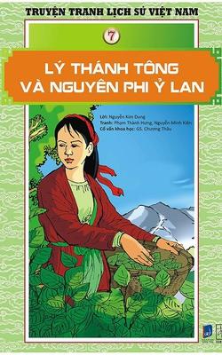 Truyện Tranh Lịch Sử Việt Nam - Lý Thánh Tông Và Nguyên Phi Ỷ Lan
