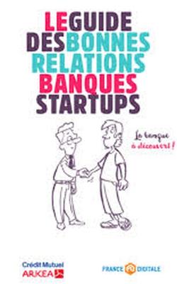 le guide des bonnes relations banques startups
