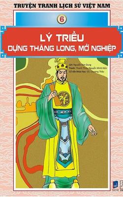 Truyện Tranh Lịch Sử Việt Nam - Lý Triều Dựng Thăng Long, Mở Nghiệp