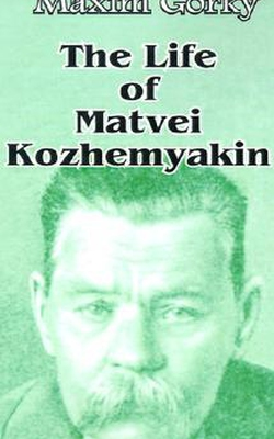 The Life of Matvei Kozhemyakin