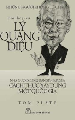 Đối Thoại Với Lý Quang Diệu - Nhà Nước Công Dân Singapore: Cách Thức Xây Dựng Một Quốc Gia