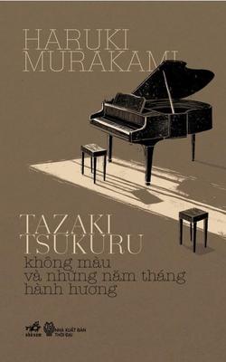 Tazaki Tsukuru Không Màu Và Những Năm Tháng Hành Hương