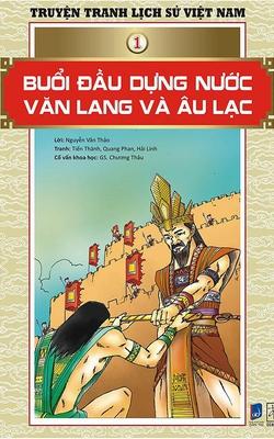 Truyện Tranh Lịch Sử Việt Nam - Buổi Đầu Dựng Nước Văn Lang Và Âu Lạc