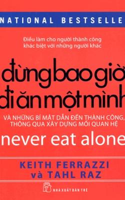 Đừng bao giờ ăn trưa một mình