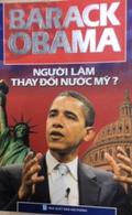 Barack Obama Người làm thay đổi nước Mỹ