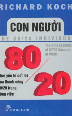 Con Người 80/20 - Chín Yếu Tố Cốt Lõi Của Thành Công 80/20 Trong Công Việc