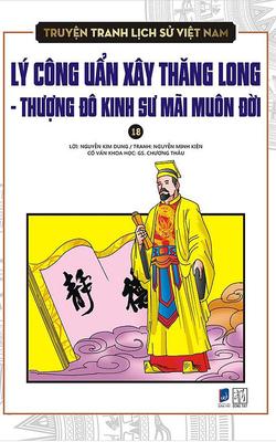 Truyện Tranh Lịch Sử Việt Nam - Lý Công Uẩn Xây Thăng Long - Thượng Đô Kinh Sư Mãi Muôn Đời