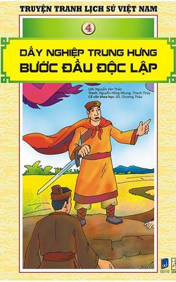 Truyện Tranh Lịch Sử Việt Nam - Dấy Nghiệp Trung Hưng - Bước Đầu Độc Lập