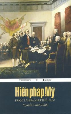 Hiến Pháp Mỹ Được Làm Ra Như Thế Nào